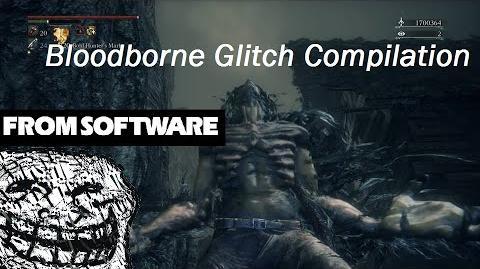 Bloodborne Glitch Compilation