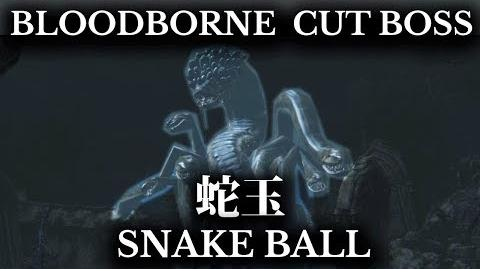 Bloodborne Cut Boss - Snake Ball - Unused Enemy