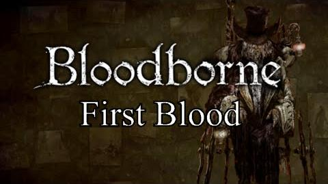 Bloodborne First Blood - Healing Church Workshop