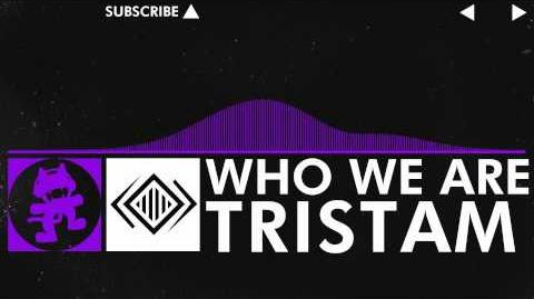 Dubstep - Tristam - Who We Are Monstercat Release