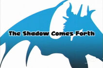The Shadow Comes Forth