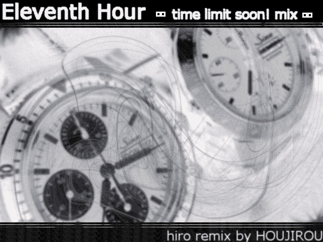 Eleventh Hour (time limit soon! mix)