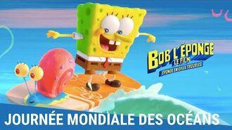 BOB L'ÉPONGE - LE FILM ÉPONGE EN EAUX TROUBLES - JOURNÉE MONDIALE DES OCÉANS Prochainement