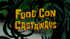 Food Con Castaways
