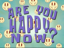 Are You Happy Now-