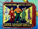 La Liga Internacional de Justicia de Súper Conocidos (Los Hermanos tú sabes)