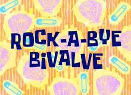 Rock a bye bibalve