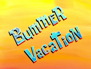BummerVacationTitle