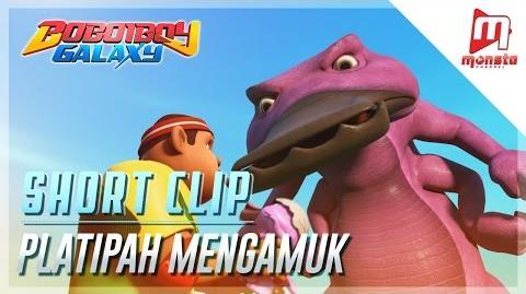 BoBoiBoy Galaxy Short Clip - Platipah Mengamuk