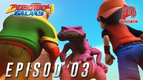BoBoiBoy Galaxy - Episod 03