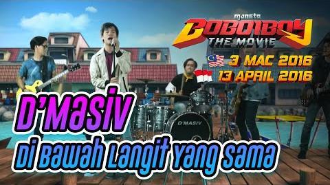 BoBoiBoy The Movie OST D'Masiv - Dibawah Langit Yang Sama