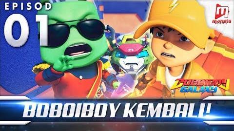 BoBoiBoy Galaxy EP01 BoBoiBoy Kembali! - (ENG Subtitle)