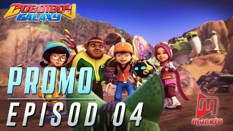 BoBoiBoy Galaxy - Promo Episod 04