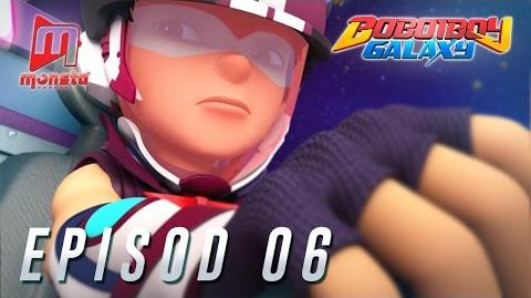BoBoiBoy Galaxy - Episod 06