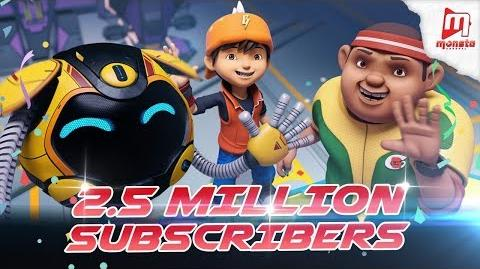 BoBoiBoy Updates 2.5 Million SUBSCRIBERS!