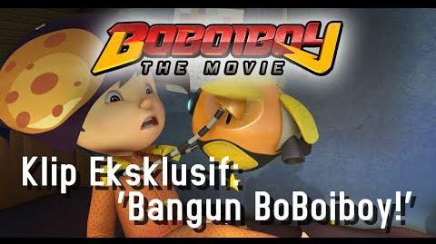 BoBoiBoy The Movie Klip Eksklusif Bangun BoBoiBoy!