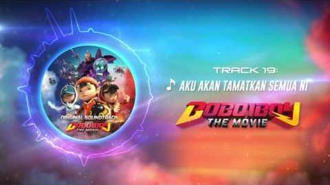BoBoiBoy The Movie OST - Track 19 (Aku Akan Tamatkan Semua Ni)