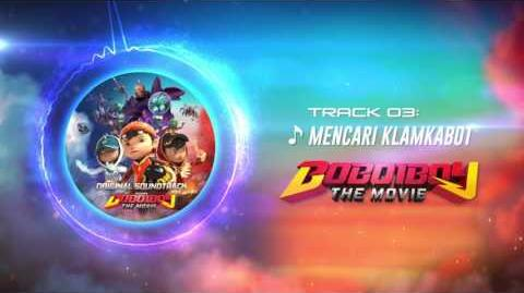 BoBoiBoy The Movie OST - Track 03 (Mencari Kelamkabot)