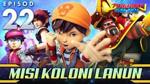 BoBoiBoy Galaxy EP22 - Misi Koloni Lanun - (ENG Subtitle)