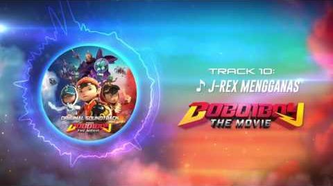 BoBoiBoy The Movie OST - Track 10 (J-Rex Mengganas)
