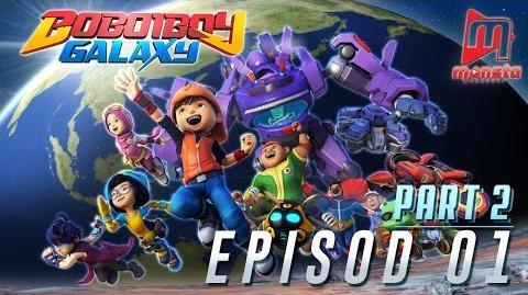 BoBoiBoy Galaxy - Episode 01 (Part 2)