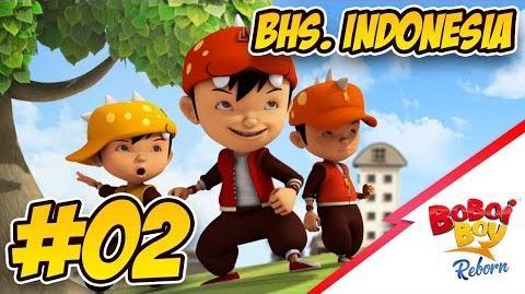 BoBoiBoy Reborn (Bhs. Indonesia) - EPISOD 02