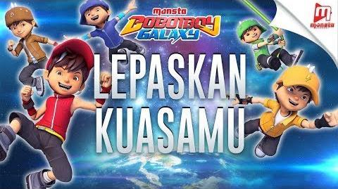 "BoBoiBoy Galaxy OST - 8 ""Lepaskan Kuasamu"""