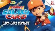 Cara-Cara Bermain - BoBoiBoy Galaxy Card