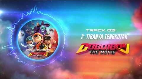 BoBoiBoy The Movie OST - Track 05 (Tibanya Tengkotak)