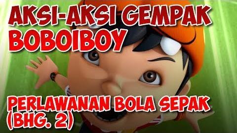 BoBoiBoy Perlawanan Bola Sepak Bahagian 2