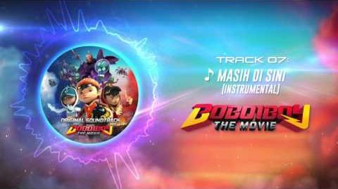 BoBoiBoy The Movie OST - Track 07 (Masih Di Sini - Instrumental)