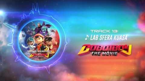 BoBoiBoy The Movie OST - Track 13 (Lab Sfera Kuasa)