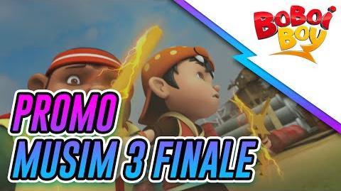 BoBoiBoy Musim 3 Finale Promo