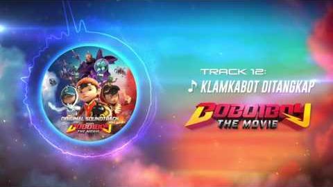 BoBoiBoy The Movie OST - Track 12 (Kelamkabot Ditangkap)