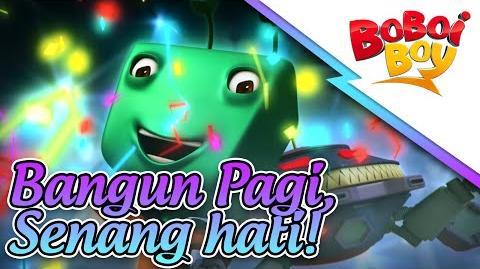 BoBoiBoy - Bangun Pagi, Senang Hati Sing a Long