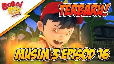 EPISOD TERBARU- BoBoiBoy Musim 3 Episod 16- Bahaya BoBoiBoy Api!