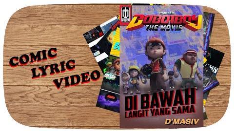 BoBoiBoy The Movie OST D'MASIV - Di Bawah Langit Yang Sama (Comic Lyric Video)