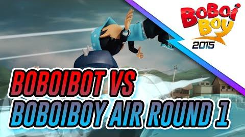 BoBoiBot vs BoBoiBoy Air - Round 1