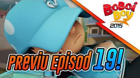 BoBoiBoy- Previu Episode 19