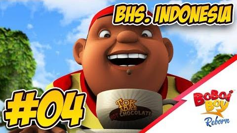 BoBoiBoy Reborn (Bhs. Indonesia) - EPISOD 04