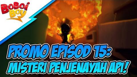 Promo BoBoiboy Episod 15 Misteri Penjenayah Api