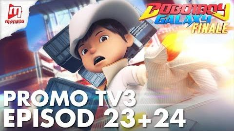 BoBoiBoy Galaxy FINALE - Promo EPISOD 23+24 di Bananana TV3 (22 Jun 2018, 5PM)