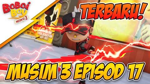 BoBoiBoy Season 3 Episode 17 BoBoiBot Bersedia