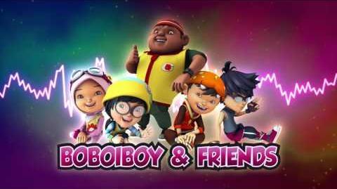BoBoiBoy & Friends Theme