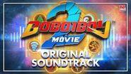 BoBoiBoy Movie 2 Original Sountrack (OST) Compilation