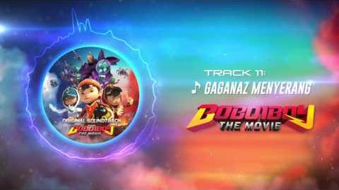 BoBoiBoy The Movie OST - Track 11 (Gaganaz menyerang)