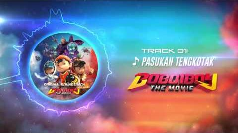 BoBoiBoy The Movie OST - Track 01 (Pasukan Tengkotak)
