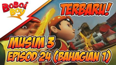 BoBoiBoy Musim 3 Episod 24 Musuh Baru & Lama (Bahagian 1)
