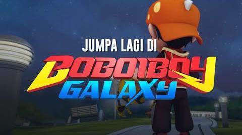 BoBoiboy- Jumpa lagi di BoBoiBoy Galaxy!
