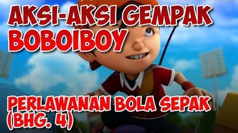 BoBoiBoy Perlawanan Bola Sepak Bahagian 4